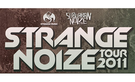 Strange Noize Tour 2011 : Strange Music And Suburban Noize Hit The Road Together Once Again