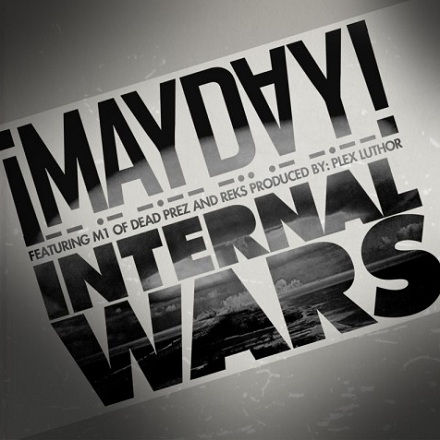 ¡MAYDAY! - 'Internal Wars' Featuring M1 Of Dead Prez And Reks