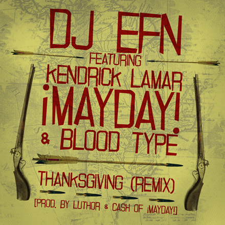 DJ EFN f. ¡MAYDAY!, Kendrick Lamar & Blood Type - Thanksgiving (remix)