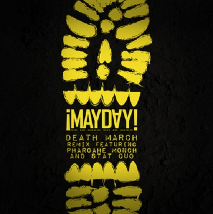 Mayday 'Death March' Remix Featuring Pharoahe Monch And Stat Quo