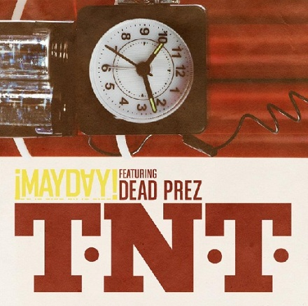 "¡MAYDAY! ""T.N.T"" Featuring Dead Prez"