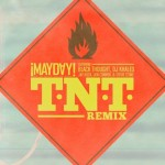 "¡MAYDAY! f. Black Thought, DJ Khaled, Jay Rock, Jon Connor, Stevie Stone – ""TNT Remix"""
