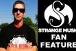 Strange Music Fan Feature