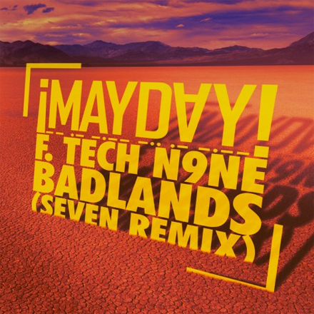 "¡MAYDAY! Featuring Tech N9ne ""Badlands"" (Seven remix)"