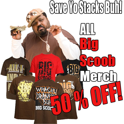 Big Scoob Merchandise Half Off!