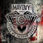 "¡MAYDAY!  - ""Take Me To Your Leader"""