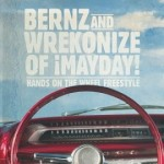 "Bernz And Wrek - ""Hands On The Wheel"" Freestyle"