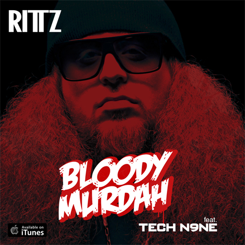 "Rittz ""Bloody Murdah"" Featuring Tech N9ne"