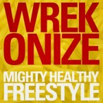"Wrekonize - ""Mighty Healthy"""