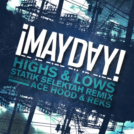 ¡MAYDAY! - Highs & Lows (Statik Selektah Remix) Featuring Ace Hood And REKS