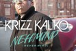 Krizz Kaliko - NEH'MIND