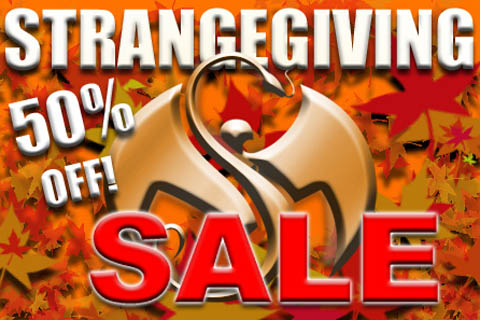 Strangegiving Sale 2012 - 50% Off!