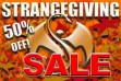 Strangegiving Sale 2012 Now In Effect!