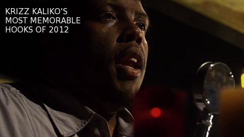 Krizz Kaliko - Most Memorable Hooks Of 2012