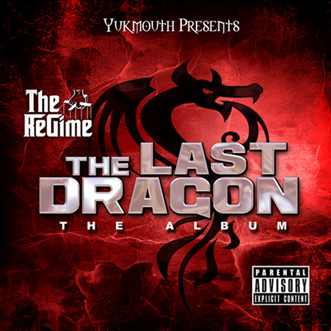Yukmouth Presents The Regime - The Last Dragon