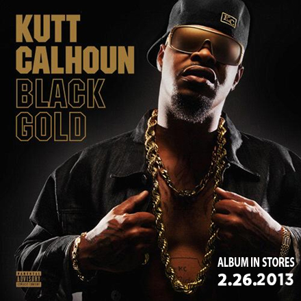 "Kutt Calhoun ""Black Gold"""