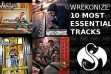 Wrek's 10 Most Essential Tracks