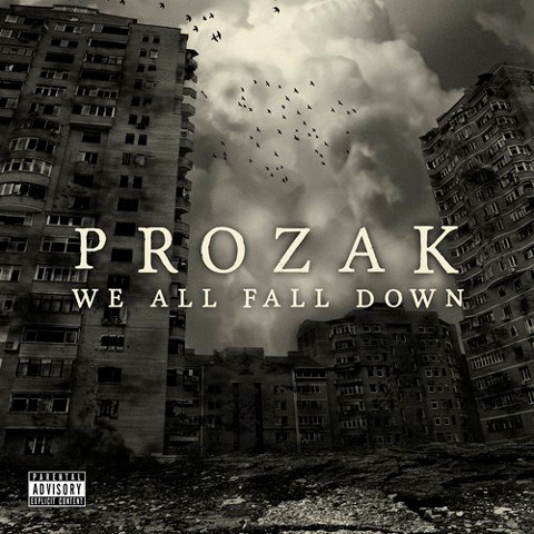Prozak - We All Fall Down1
