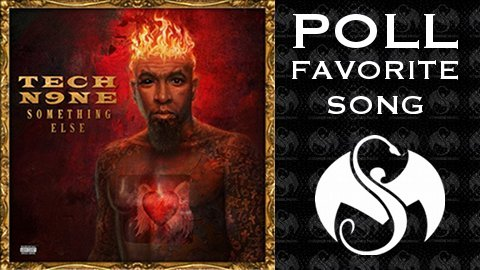 Tech N9ne Favorite Song Poll