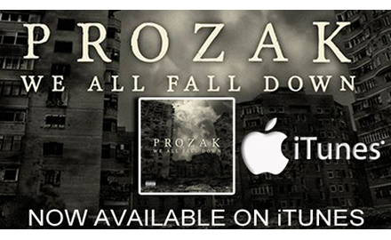 Prozak – 'We All Fall Down' Now Available On iTunes