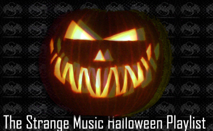 All Hallows' Eve – The Strange Music Halloween Playlist