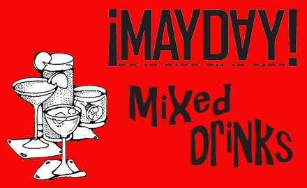 Five ¡MAYDAY! Mixed Drinks Featuring Jack Daniels