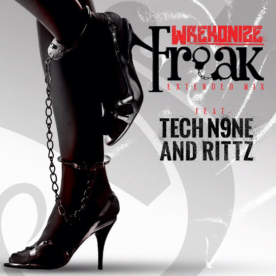 Wrekonize Freak Remix Tech N9ne Rittz