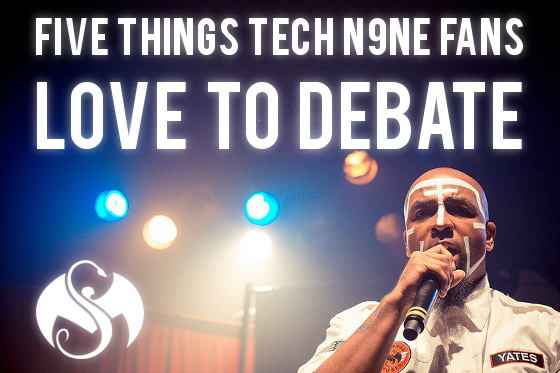 Five Tech N9ne Debates