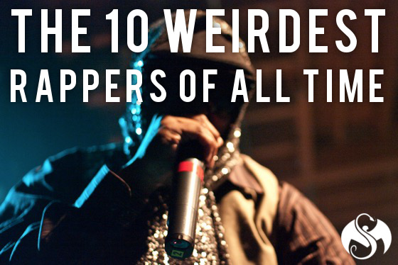 10 Weirdest Rappers Of All Time