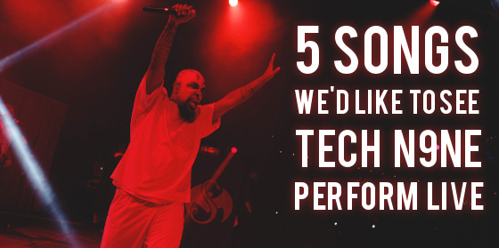 Tech N9ne Live Songs
