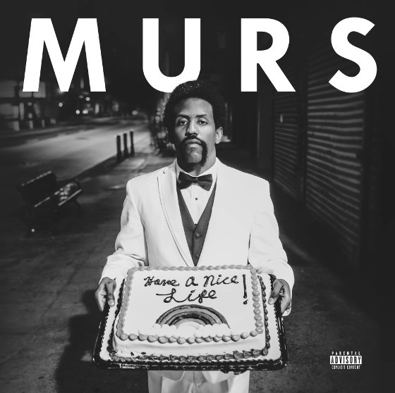 MURS-Have-A-Nice-Life-blog