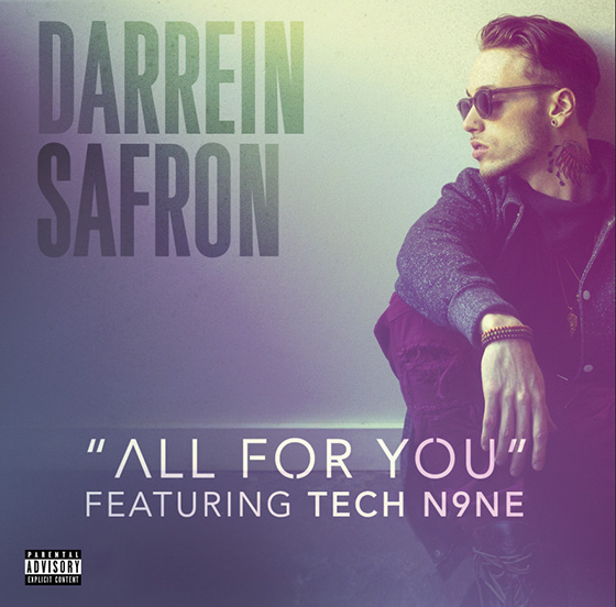 Darrein Safron All For You Feat Tech N9ne