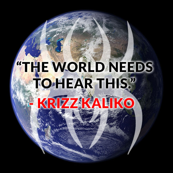 Krizz Kaliko WORLD Quote